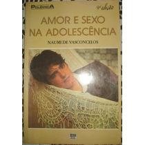 Amor E Sexo Na Adolescência - Naumi Vasconcelos