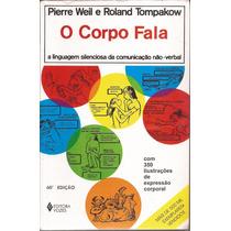 Livro O Corpo Fala Pierre Weil E Roland Tompakow 1986