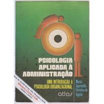 Psicologia Aplicada À Administração Maria A. Ferreira Aguiar