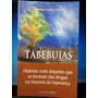 Livro: Teixeira, Christiane Suplicy - Tabebuias ( Drogas )