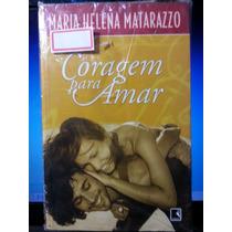 Livro: Matarazzo, Maria Helena - Coragem Para Amar
