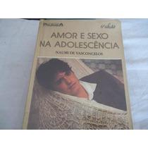 Amor E Sexo Na Adolescência ¿ Naumi De Vasconcelos