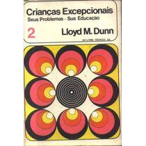 Crinaças Excepcionais 2 - Seus Problemas Sua Educação - Dunn