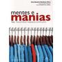 Livro: Mentes E Manias - Ana Beatriz Barbosa Silva