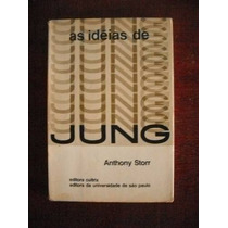 As Idéias De Jung - Anthony Storr - Cultrix E Edusp 1974