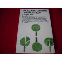 Evolução Do Conceito De Identificação Projetiva - Livro Novo