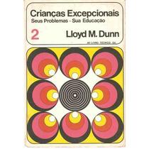 Crianças Excepcionais Vol 2 Seus Problemas -- Lloyd M. Dunn
