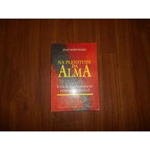 Na Plenitude Da Alma - Joan Borysenko