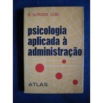 Psicologia Aplicada À Administração R. Haddock Lobo