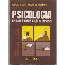 Psicologia Aplicada Administração De Empresas - C. Bergamini