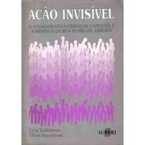 Livro Ação Invisivel- Licia Valladares - Frete Grátis