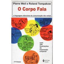 Livro: O Corpo Fala - Pierre Weil Roland Tompakow