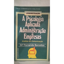 A Psicologia Aplicada A Administracao De Empresa 8500105941