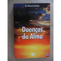 Doenças Da Alma Roberto Brólio