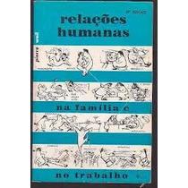 Relacoes Humanas Na Familia E No Trabalho - Pierre Weil
