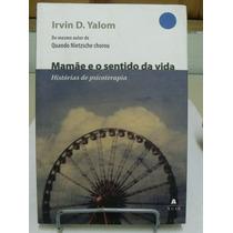 Mamãe E O Sentido Da Vida - Irvin D. Yalom