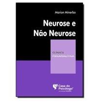 Neurose E Nao-neurose (colecao Clinica Psicanalitica)