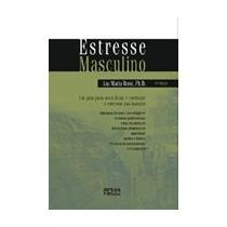 Livro: Estresse Masculino - Ana Maria Rossi