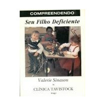 Livro Compreendendo Seu Filho Deficiente - Valerie Sinason