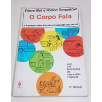 O Corpo Fala - Pierre Weil E Roland Tompakow