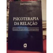 Livro Psicoterapia Da Relação José Fonseca