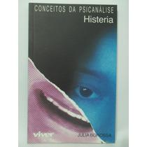 Conceitos Da Psicanálise - Histeria - Julia Borossa
