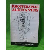 Psicoterapias Alienantes - Soc. De Psicanálise Integral