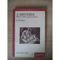 A Histeria - Teoria E Prática Psicanalítica