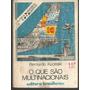 Livro O Que São Multinacionais Bernardo Kucinski
