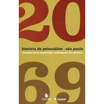 Livro História Da Psicanálise - São Paulo 1920-1969