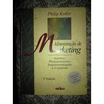 Livro Administração De Marketing - Philip Kotler. 5ª Edição.