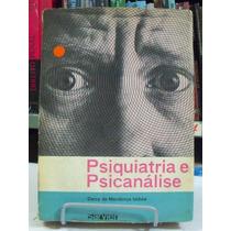 Livro - Psiquiatria E Psicanálise - Darcy Mendonça Uchôa