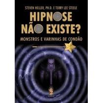 Livro Hipnose Não Existe? De Steven Heller - Novo
