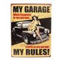 Placa Decorativa My Garage My Rules Grande