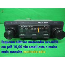 Esquema Elétrico Motoradio Ars-m23 Arsm23 Em Pdf 10,00 Via E