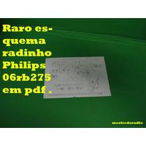 Raro Esquema Radinho Philips 06rb275 Rb275 275 Em Pdf .