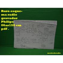Raro Esquema Radio Gravador Philips 06ar150 Ar150 Em Pdf .