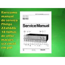 Raríssimo Manual D Serviço Philips 22ah686 Ah686 686 Em Pdf