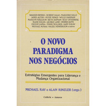 O Novo Paradigma Nos Negócios - Michael Ray