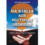 Da Bíblia Aos Múltiplos Universos, Gilson Gondim