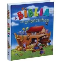 A Bíblia Das Criancinhas Infantil.