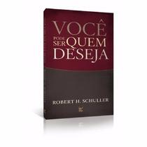 Livro: Você Pode Ser Quem Deseja - Livro Evangelico