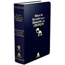 Bíblia De Recursos Para Ministério Com Crianças Frete Grátis
