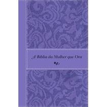 A Bíblia Da Mulher Que Ora - Nvi - Capa Lilás