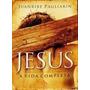 Livro: Jesus - A Vida Completa - Ed.com Dicionário Teológico