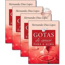 Gotas De Amor Para A Alma - Hernandes D. Lopes - Kit Com 10