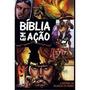 Bíblia Em Ação A História Da Salvação Do Mundo Em Capa Dura