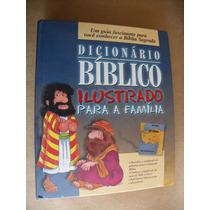 Dicionário Bíblico Ilustrado Para A Família +