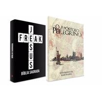 Bíblia Jesus Freak + Livro O Apóstolo Peregrino