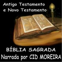 Biblia Completa - Narrada Por Cid Moreira Em Mp3.